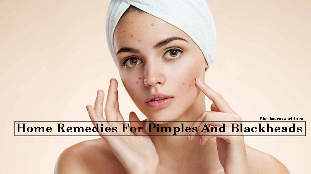 Home Remedies For Pimples And Blackheads
