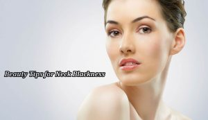 Beauty Tips for Neck Blackness In Hindi