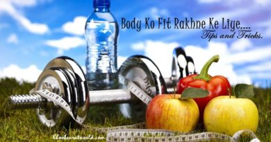Body Ko Fit Rakhne Ke Liye Tips and Tricks