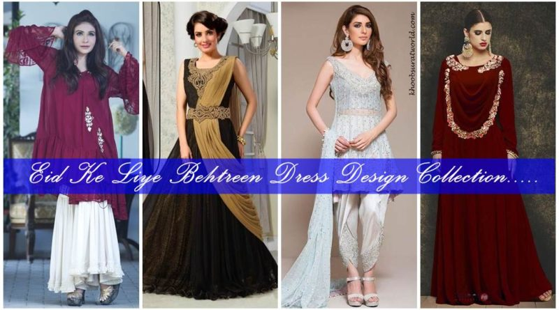 Eid Ke Liye Behtreen Dress Design Collection
