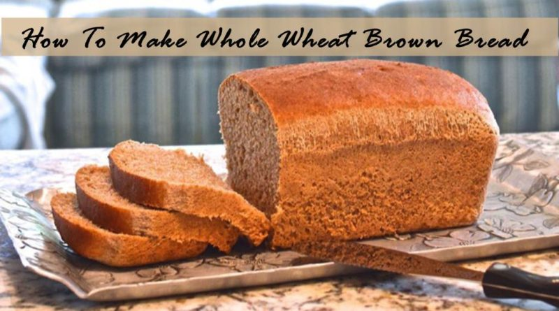 brown bread recipe in hindi | Khoobsurat World