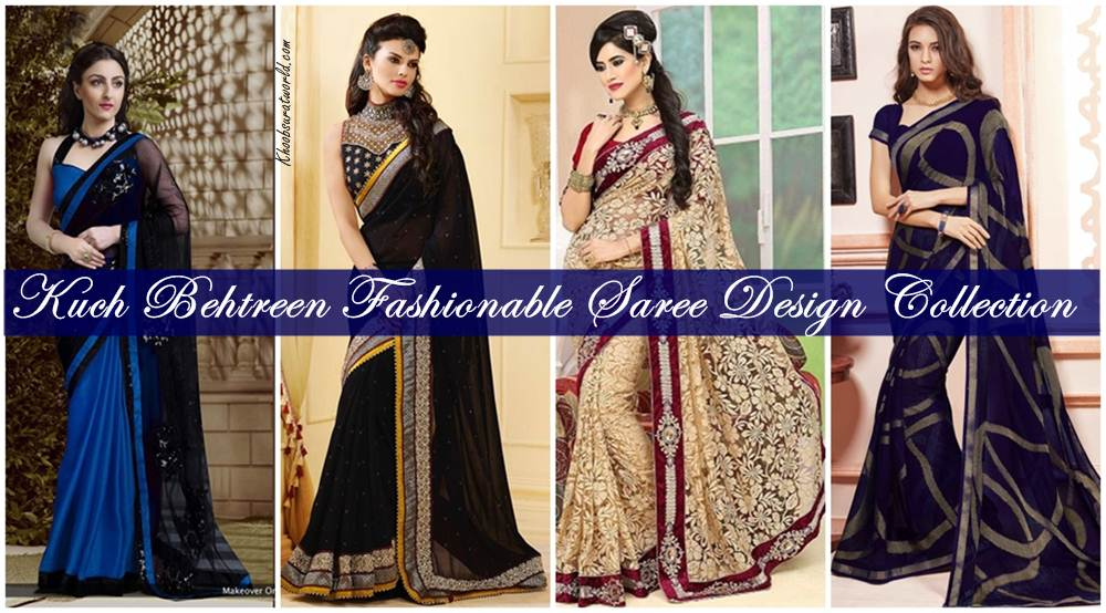Kuch Behtreen Fashionable Saree Design Collection