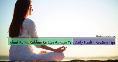 Khud Ko Fit Rakhne Ke Liye Apnaye Yeh Daily Health Routine Tips