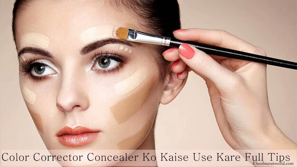 Color Corrector Concealer Ko Kaise Use Kare Full Tips