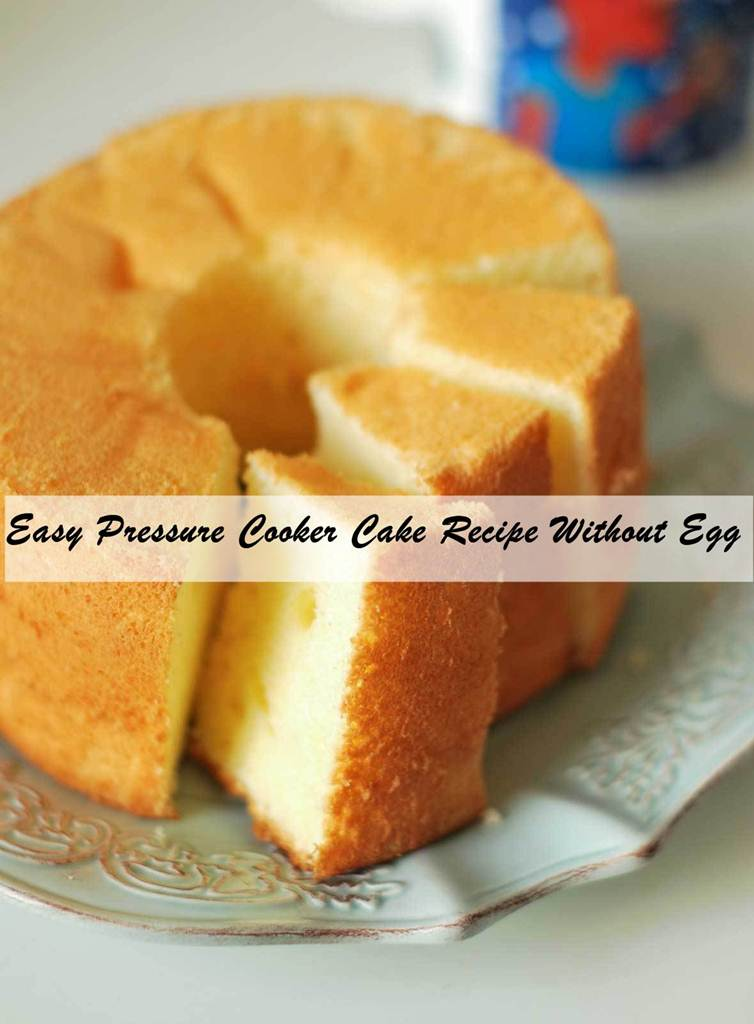 Easy Pressure Cooker Cake Recipe Without Egg