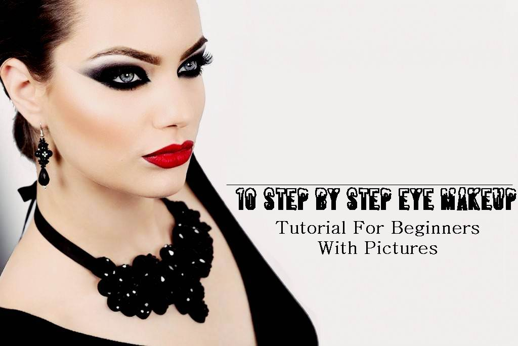 10 Step By Step Eye Makeup Tutorial For Beginners With Pictures